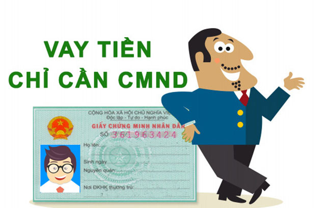 Vay tiền bằng CMND, Nhận tiền Ngay sau 30 phút, KHÔNG thẩm định